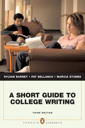 Short Guide to College Writing, A (Penguin: Barnet, Sylvan; Bellanca,