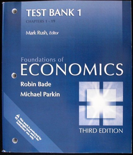 9780321461650: Test Bank 1 Chapters 1- 19, Foundations of Economics, 3rd Ed.