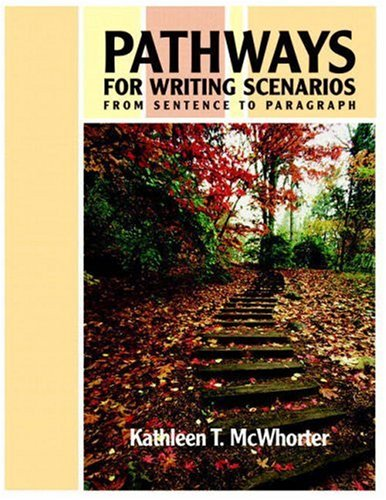Pathways for Writing Scenarios: From Sentence to Paragraph (with MyWritingLab) (McWhorter ...