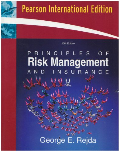 Principles of Risk Management and Insurance: George E. Rejda