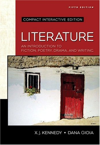 Literature: An Introduction to Fiction, Poetry, Drama,: X. J. Kennedy,