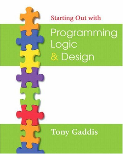 9780321471277: Starting Out with Programming Logic and Design