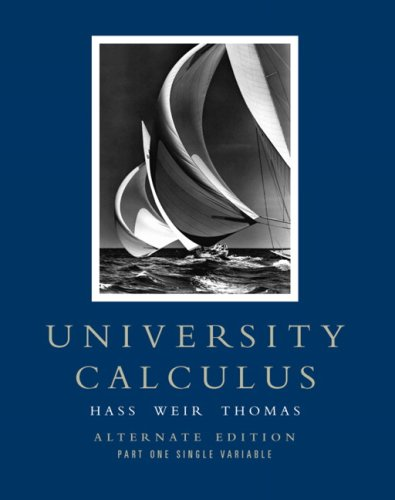 9780321475190: University Calculus: Alternate Edition, Part One (Single Variable, Chap 1-10) (Pt. 1, Chapters 1-9)