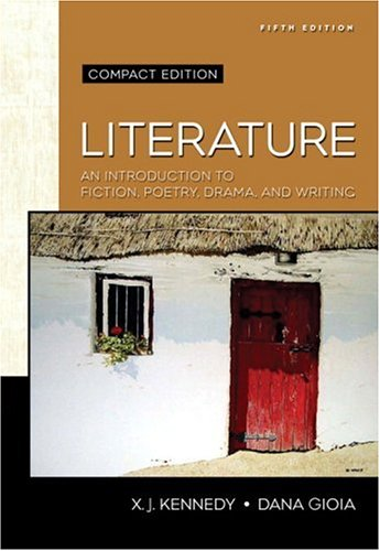 9780321475770: Literature: An Introduction to Fiction, Poetry, Drama, and Writing, Compact Edition (5th Edition)