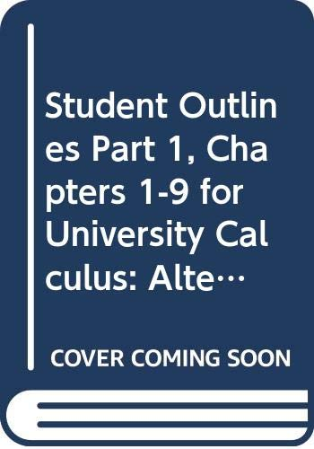 Student Outlines Part 1, Chapters 1-9 for University Calculus (Chapters 1-9 Pt. 1) (0321476263) by Hass, Joel; Weir, Maurice D.