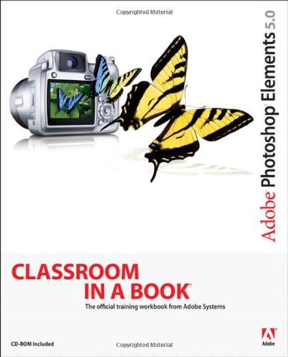 9780321476746: Adobe Photoshop Elements 5.0 Classroom in a Book