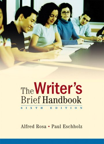 Writer's Brief Handbook, The (6th Edition) (9780321479365) by Alfred Rosa; Paul W Eschholz