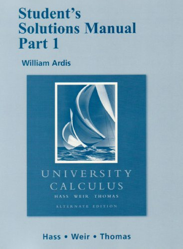 Student Solutions Manual Part 1 for University: Hass, Joel R.;