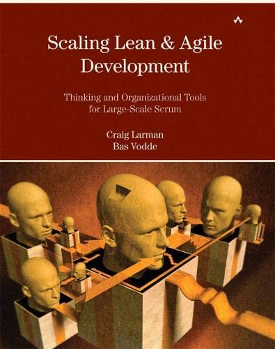 9780321480965: Scaling Lean and Agile Development: Thinking and Organizational Tools for Large-Scale Scrum: Successful Large, Multisite and Offshore Products with ... Scrum (Agile Software Development Series)
