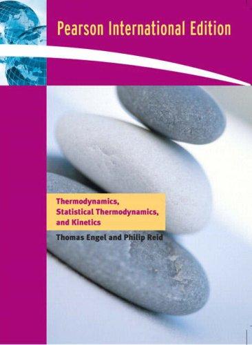 9780321484802: Thermodynamics, Statistical Thermodynamics, and Kinetics: International Edition