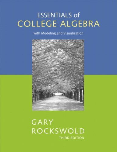 9780321485168: Essentials of College Algebra with Modeling and Visualization