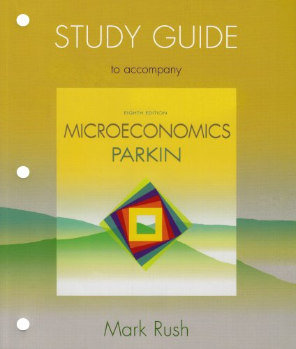 Study Guide to Accompany Microeconomics