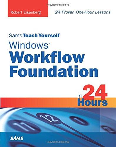 9780321486998: Sams Teach Yourself Windows Workflow Foundation (WF) in 24 Hours