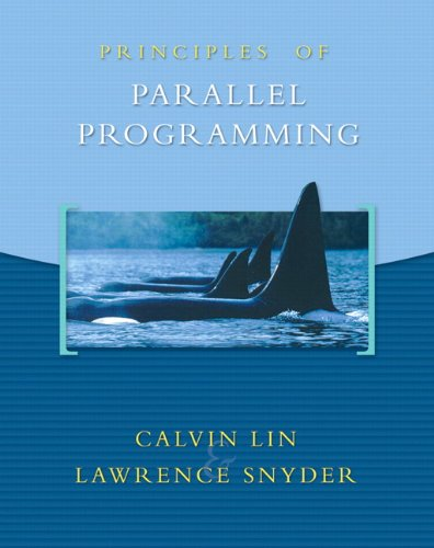 9780321487902: Principles of Parallel Programming
