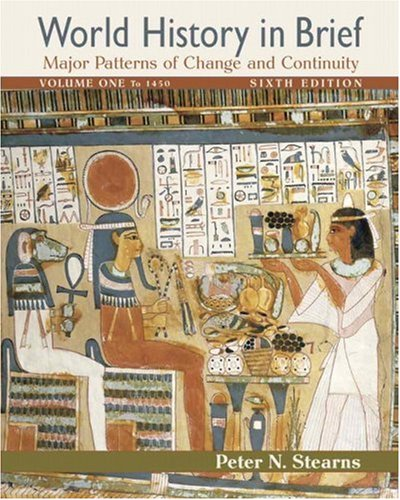 9780321488329: World History in Brief: Major Patterns of Change and Continuity, Volume I (to 1450)