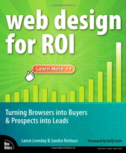 9780321489821: Web Design for ROI: Turning Browsers into Buyers & Prospects into Leads