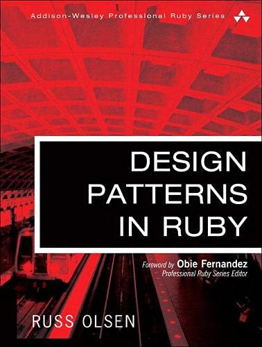9780321490452: Design Patterns in Ruby (Addison-Wesley Professional Ruby)