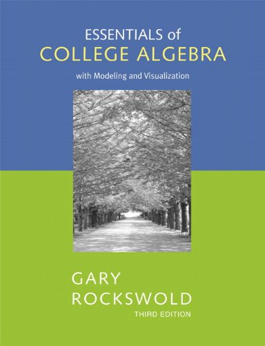 9780321490827: Essentials of College Algebra With Modeling and Visualization