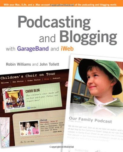 9780321492173: Podcasting and Blogging with GarageBand and iWeb