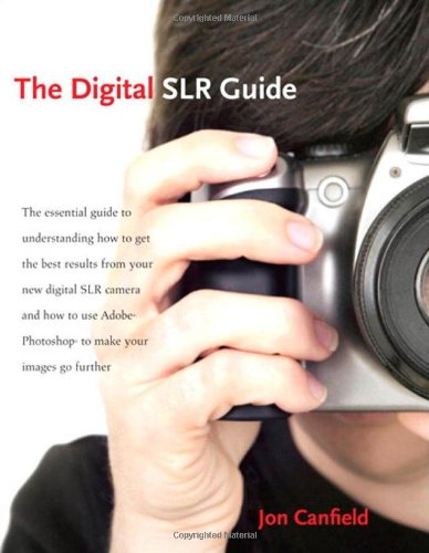 9780321492197: The Digital SLR Guide: Beyond Point-and-Shoot Digital Photography