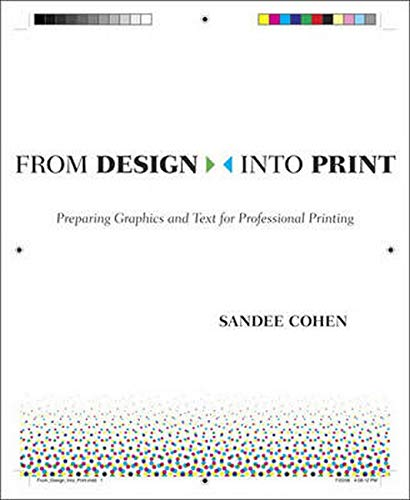 9780321492203: From Design Into Print: Preparing Graphics and Text for Professional Printing