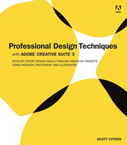 9780321495693: Professional Design Techniques with Adobe Creative Suite 3: Develop Expert Design Skills Through Hands-On Projects Using Indesign, Photoshop, and Illu