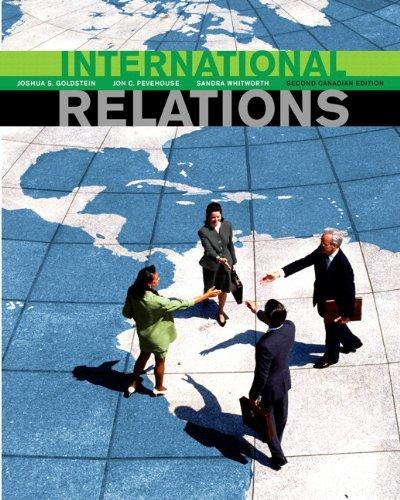 International Relations, Second Canadian Edition: Joshua S. Goldstein,