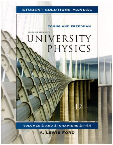 Student Solutions Manual for University Physics Vols 2 and 3 (9780321500380) by Hugh D. Young; Roger A. Freedman; Lewis Ford