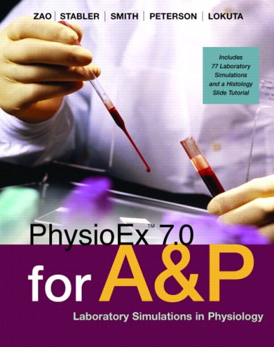 PhysioEx 7.0 for Anatomy & Physiology: Laboratory Simulations in Physiology