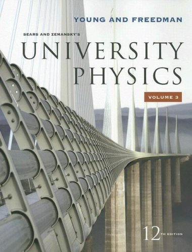 University Physics Vol 3 (Chapters 37-44) (12th Edition) (9780321500779) by Hugh D. Young; Roger A. Freedman; Lewis Ford