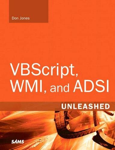 9780321501714: VBScript, WMI, and ADSI Unleashed: Using VBScript, WMI, and ADSI to Automate Windows Administration
