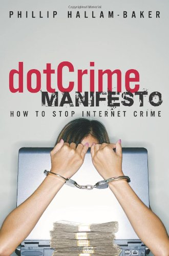 9780321503589: The dotCrime Manifesto: How to Stop Internet Crime