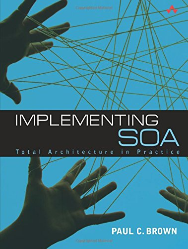 9780321504722: Implementing SOA: Total Architecture in Practice