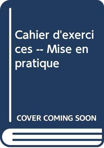 Cahier d'exercices -- Mise en Pratique: Alain Favrod; Pearson;