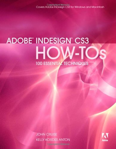 9780321508959: Adobe InDesign CS3 How-Tos: 100 Essential Techniques