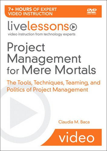 9780321509192: Project Management for Mere Mortals: The Tools, Techniques, Teaming, and Politics of Project Management