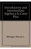 Introductory and Intermediate Algebra a la Carte: Marvin L. Bittinger,