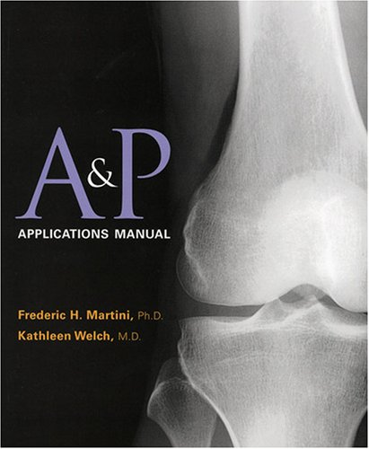 A&P Applications Manual: Frederic H. Martini,