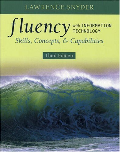 9780321512390: Fluency with Information Technology: Skills, Concepts, and Capabilities (3rd Edition)