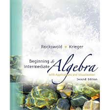 9780321513311: Beginning and Intermediate Algebra with Applications & Visualization