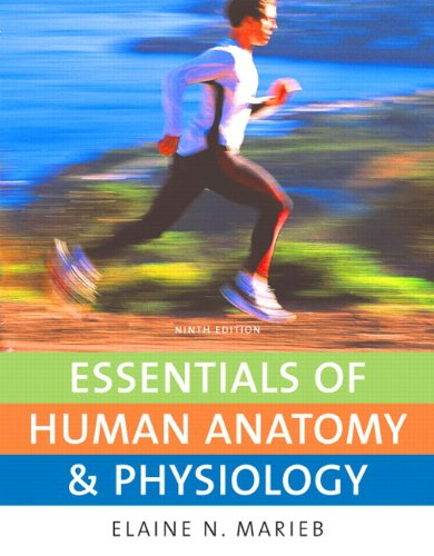 Essentials of Human Anatomy and Physiology, by Marieb, 9th Edition: Marieb, Elaine N.