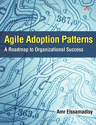 9780321514523: Agile Adoption Patterns: A Roadmap to Organizational Success