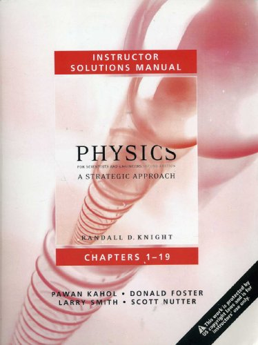 9780321516213: Physics - Instrutor Solutions Manual - A Strategic Approach - For Scientists and Engineers - Second Edition