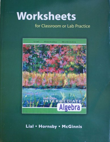 9780321516862: Worksheets for Classroom or Lab Practice for Intermediate Algebra