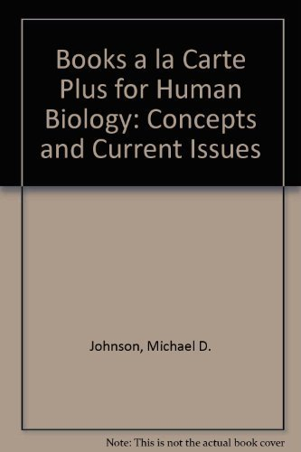 9780321517722: Books a la Carte Plus for Human Biology: Concepts and Current Issues (4th Edition)