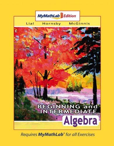 9780321518040: Beginning and Intermediate Algebra MyMathLab Edition (4th Edition)