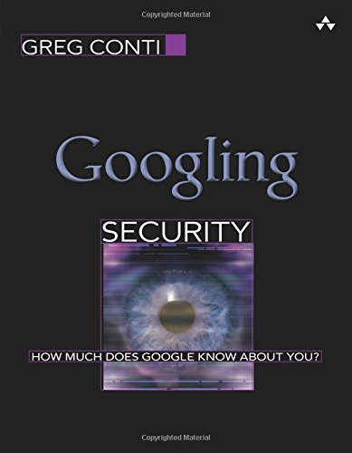 9780321518668: Googling Security: How Much Does Google Know About You?