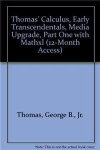 Thomas' Calculus, Early Transcendentals, Media Upgrade, Part One with MathXL (12-month access)...