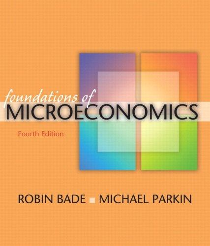 Foundations of Microeconomics plus MyEconLab plus eBook: Bade, Robin; Parkin,