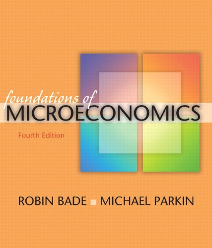 Foundations of Microeconomics (4th Edition): Robin Bade, Michael
